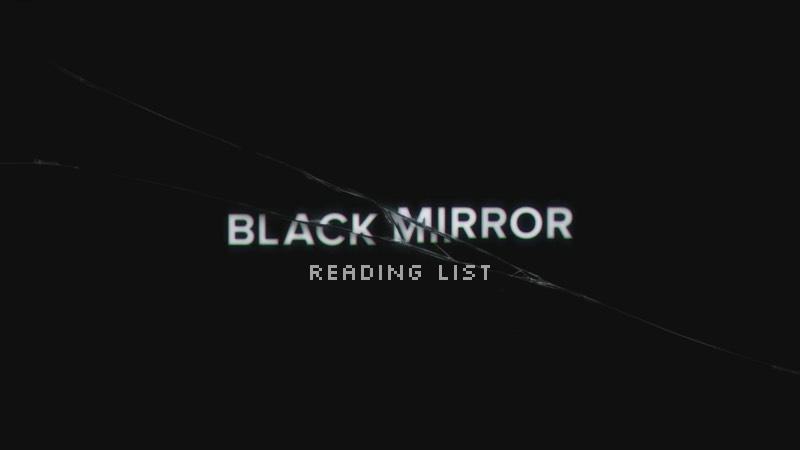 Black Mirror Reading List