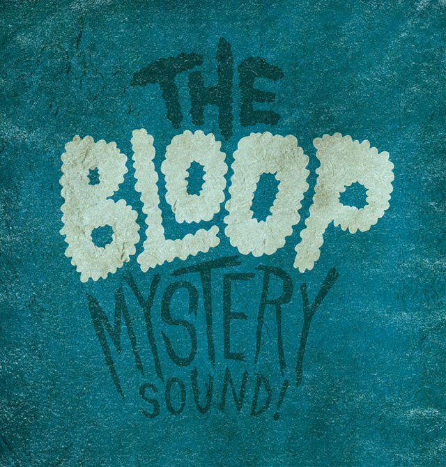 Bloop Mystery Noise