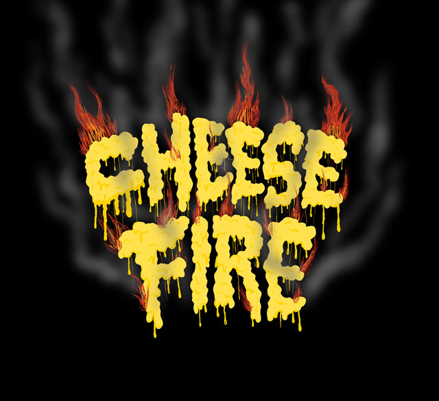 Cheese Fire