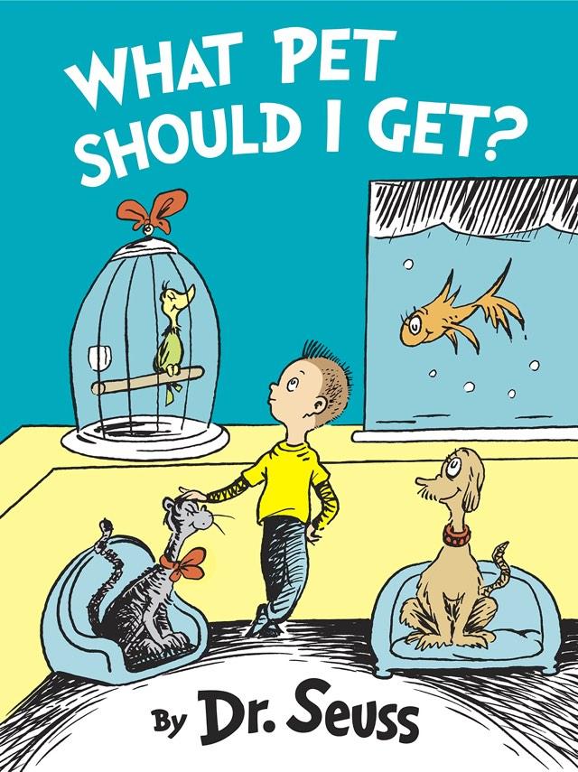 New Dr. Seuss Book: What Pet Should I Get?
